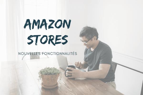 amazon stores fonctionnalités 2020